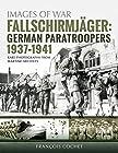 Fallschirmjäger - German Paratroopers, 1937-1941