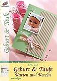 Geburt & Taufe: Karten und Kerzen (Creativ Compact)