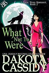 What Not to Were (A Paris, Texas Romance Book 2)