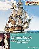 Abenteuer & Wissen. James Cook - Die Suche nach dem Paradies (N.N.)