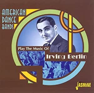 American Dance Bands Play The Music Of Irving Berlin