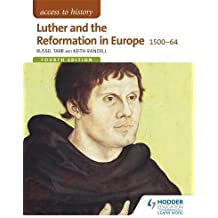Access to History: Luther and the Reformation in Europe 1500-64 Fourth Edition