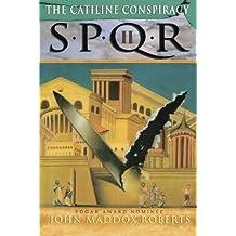 The Catiline Conspiracy (SPQR II) by John Maddox Roberts (2001-08-21)