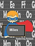Handwriting Notebook Miles: Dotted Lined Paper With Sketch Box - Personalized Note Pad - Story Paper Writing Journal for K-3 Grade Students