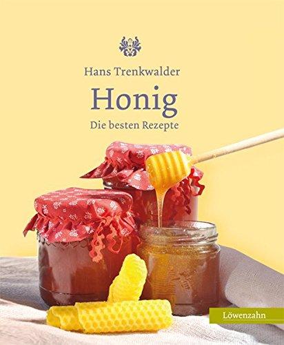 Honig. Die besten Rezepte