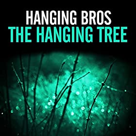 Hanging Bros-The Hanging Tree