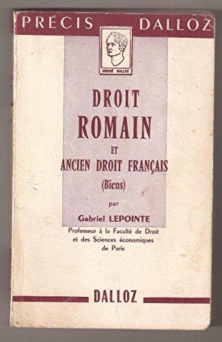Droit Romain et Ancien Droit Francais (Droit des Biens) par Gabriel Lepointe
