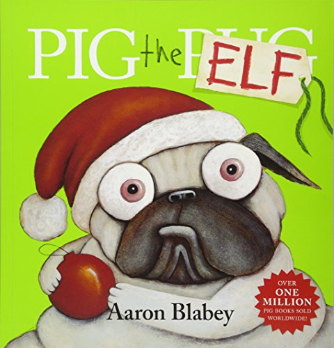 Pig the Elf por Aaron Blabey