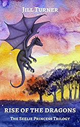 Rise of the Dragons (The Seelie Princess Trilogy Book 2)