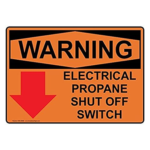 Aluminum OSHA WARNING Electrical Propane Shut Off Switch Sign, 14 x 10 in. with English Text and Symbol,
