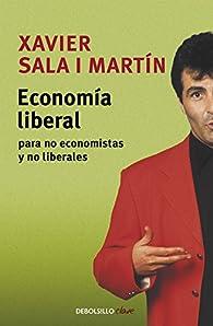 Economía liberal para no economistas y no liberales par Xavier Sala-I-Martin