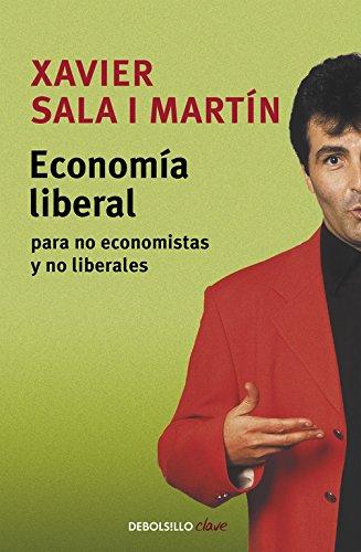 Economía liberal para no economistas y no liberales: 136 (ENSAYO-ACTUALIDAD)
