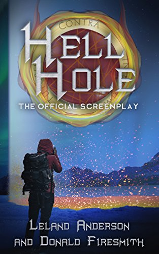 Hell Hole: The Official Screenplay (English Edition)