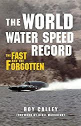 The World Water Speed Record: The Fast and The Forgotten (English Edition)