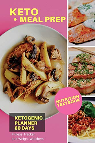 Keto Meal Prep   Ketogenic Planner 60 Days, Nutrition Textbook: Fitness Tracker & Weight Watchers to Weight loss Journal   Keep Daily Log Exercise and ... diet, intermittent fasting for women
