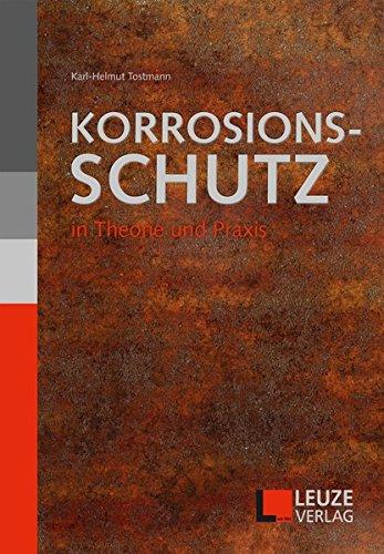 Korrosionsschutz in Theorie und Praxis -
