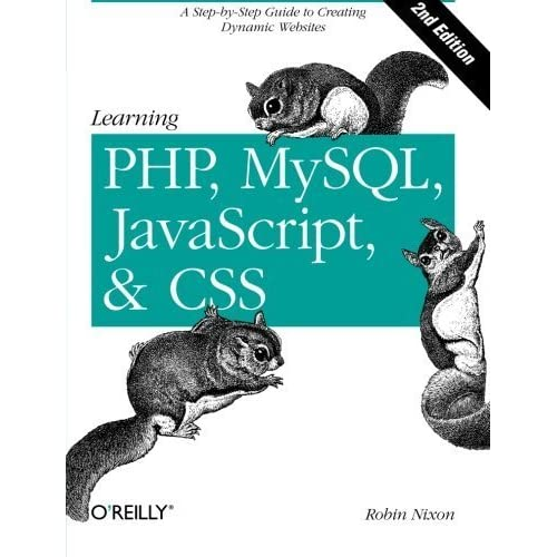 Learning PHP, MySQL, JavaScript, and CSS: A Step-by-Step Guide to Creating Dynamic Websites by Nixon, Robin (2012) Paperback