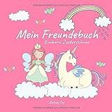 Mein Freundebuch Einhorn Zuckerschnee: Dein süßes Freundebuch für deine Schulfreunde und beste Freundin | Toll als Geschenk für Mädchen