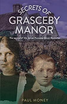 Secrets of Grasceby Manor by [Money, Paul]