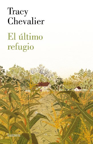 El último refugio eBook: Chevalier, Tracy: Amazon.es: Tienda Kindle