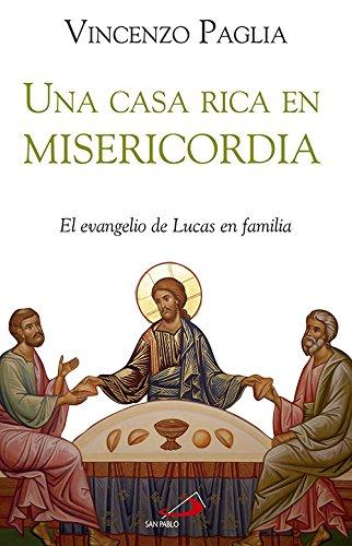 Una casa rica en misericordia : el Evangelio de Lucas en familia (Caminos, Band 75)