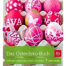 Das Osterdeko-Buch: Selbstgemachtes aus Federn und Eiern von Hanna Erhorn (Februar 2013) Gebundene Ausgabe