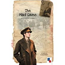 The Mad Game: William's Story (Love and War)