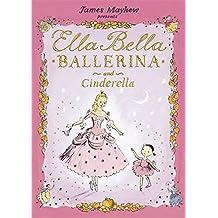 Ella Bella Ballerina and Cinderella by James Mayhew (2010-09-02)