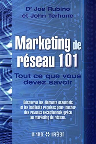 Marketing de réseau 101 - Tout ce que vous devez savoir par Joe Rubino