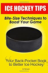 Ice Hockey Tips:  Bite-Size Techniques to Boost Your Game