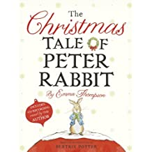 The Christmas Tale of Peter Rabbit by Emma Thompson (2013-10-22)