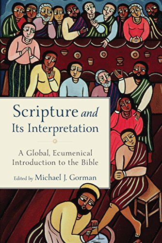 Scripture and Its Interpretation: A Global, Ecumenical Introduction to the Bible (English Edition)