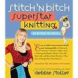 Stitch 'n Bitch Superstar Knitting: Go Beyond the Basics (English Edition)