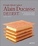 Scarica Libro Il grande libro di cucina di Alain Ducasse Dessert (PDF,EPUB,MOBI) Online Italiano Gratis