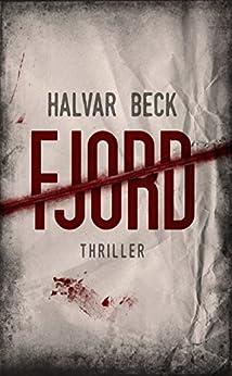 FJORD: Norwegen-Thriller (German Edition) par [Beck, Halvar]