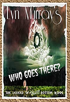 Who Goes There?: The Legend of Talley Botton Ridge by [Murray, Lyn]