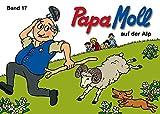 Jonas, Edith, Bd.17 : Papa Moll auf der Alp