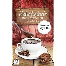 Schokolade zum Verlieben: Welcome to Edlyn Hill