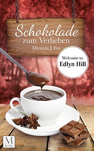 Schokolade zum Verlieben: Welcome to Edlyn Hill - 7'7 Schokolade