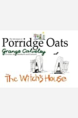 The Adventures of Porridge Oats: The Witch's House: Volume 6 Paperback