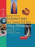Soigner par les sons et les cinq éléments de Daniel Perret