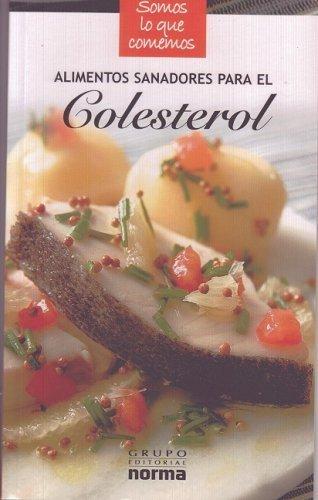 Alimentos sanadores para el Colesterol/ Healing Foods for Cholesterol (Somos Lo Que Comemos/ We Are What We Eat) (Spanish Edition) by Toyos, Isabel (DRT) (2007) Paperback