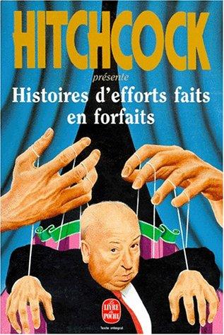 Histoires d'efforts faits en forfaits par Alfred Hitchcock