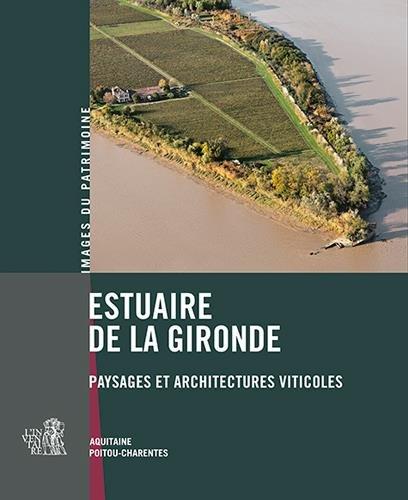 Estuaire de la Gironde, paysages et architectures...
