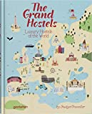 The Grand Hostels: Luxury Hostels of the World by Budgettraveller