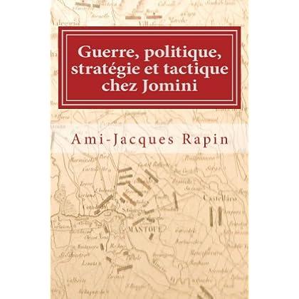 Guerre, politique, stratégie et tactique chez Jomini