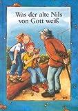 Hiltraud Olbrich: Was der alte Nils von Gott weiß