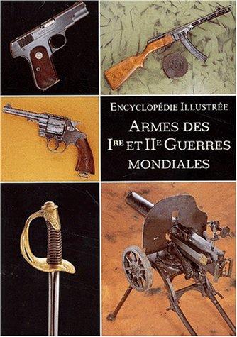 Armes des 1ère et 2ème Guerres mondiales par Vladimir Dolinek, Jan Sach, Vladimir Francev