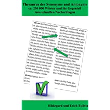 Thesaurus der Synonyme und Antonyme: ca. 250 000 Wörter und ihr Gegenteil zum schnellen Nachschlagen (German Edition)