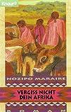 Buchinformationen und Rezensionen zu Vergiß nicht dein Afrika von Nozipo Maraire